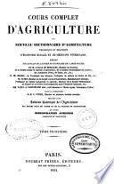 Cours complet d agriculture ou Nouveau dictionnaire d agriculture th  orique et pratique d   conomie rurale et de m  dicine v  t  rinaire