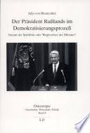 Der Präsident Russlands im Demokratisierungsprozess