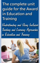 The Complete Unit Guide for the Award in Education and Training