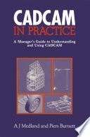 Cad Cam In Practice book