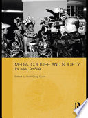 Media  Culture and Society in Malaysia
