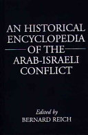 An historical encyclopedia of the Arab Israeli conflict