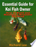 Essential Guide for Koi Fish Owner  How to Build and Maintain a Beautiful Koi Pond
