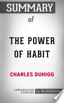 Summary of The Power of Habit by Charles Duhigg   Conversation Starters
