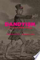 Dandyism in the Age of Revolution Shows That In France England And Spain Daring