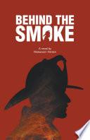 Behind the Smoke