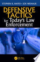 Defensive Tactics for Today   s Law Enforcement