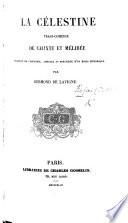 La C  lestine  Tragi com  die de Calixte et M  lib  e  Traduite de l espagnol  annot  e et pr  c  d  e d un essai historique  par Germond de Lavigne
