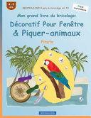 BROCKHAUSEN Livre du Bricolage Vol  10   Mon Grand Livre du Bricolage  d  coratif Pour Fen  tre and Piquer Animaux