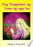 Ang Pinagmulan ng Araw ng mga Ina (Filipino Version)