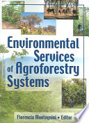 Environmental Services of Agroforestry Systems Rampant Use Of Fossil Fuels