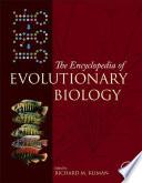 Encyclopedia of Evolutionary Biology