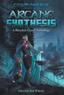 Arcane Synthesis Fantasy And Science Fiction Horror