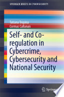 Self  and Co regulation in Cybercrime  Cybersecurity and National Security