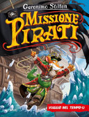Viaggio nel tempo 12. Missione pirati. Ediz. a colori