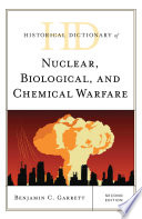 Historical Dictionary Of Nuclear Biological And Chemical Warfare