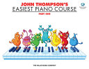 John Thompson s Easiest Piano Course  Part One  With CD DVD