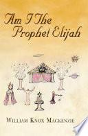 Am I the Prophet Elijah