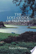 The Lost Codex of Palenque  A Sequel to the Fields Are Bare
