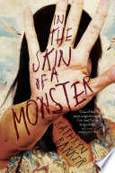 In the Skin of a Monster Of The Most Original Novels I Ve Read