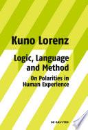 Logic  Language and Method   On Polarities in Human Experience