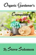 Organic Gardener s Composting