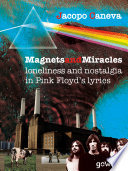 Magnets and miracles  Loneliness and nostalgia in Pink Floyd s lyrics Book PDF