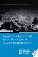 Regional Development and Spatial Planning in an Enlarged European Union Had Significant Consequences For Both Existing