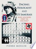 Dachau  Holocaust  and US Samurais