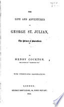 The Life and Adventures of George St  Julian  the Prince of Swindlers