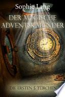 Der magische Adventskalender - Türchen 1 bis 5
