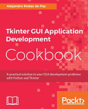 Tkinter Gui Application Development Cookbook