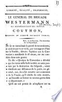 Liberté, égalité, fraternité. Le général de brigade Westermann au représentant du peuple Couthon, membre du comité du salut public