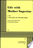 Life With Mother Superior A Play