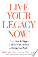 Live Your Legacy Now