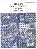 African Printed Textile Designs : as adire, korhogo and mud cloth....