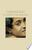 Caravaggio. Un artista per immagini
