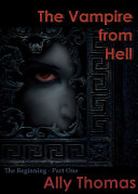 The Vampire from Hell  Parts 1 3   the Volume Series  1