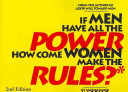 If Men Have All The Power How Come Women Make The Rules