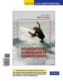 Foundations of Behavioral Neuroscience  Books a la Carte Edition
