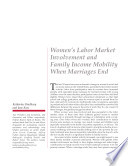 Women  s Labor Market Involvement and Family Income Mobility When Marriages End