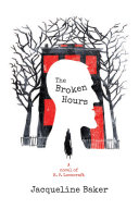 The Broken Hours : and desperate for work, accepts a position in...