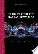 Terry Pratchett s Narrative Worlds