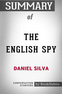 Summary Of The English Spy By Daniel Silva: Conversation Starters : look inside: every good book contains a world...