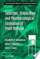 Selection, Preparation and Pharmacological Evaluation of Plant Material