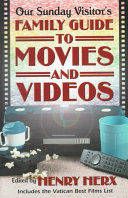 Our Sunday Visitor s Family Guide to Movies and Videos