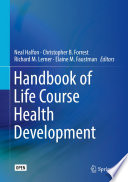 Handbook Of Life Course Health Development : license. ​this handbook synthesizes and analyzes...