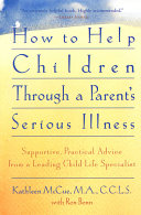 How To Help Children Through A Parent S Serious Illness