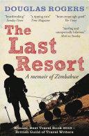 The Last Resort Travel Writers A Memoir That