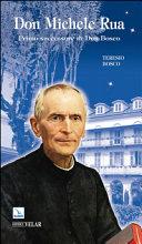 Don Michele Rua  Primo successore di Don Bosco